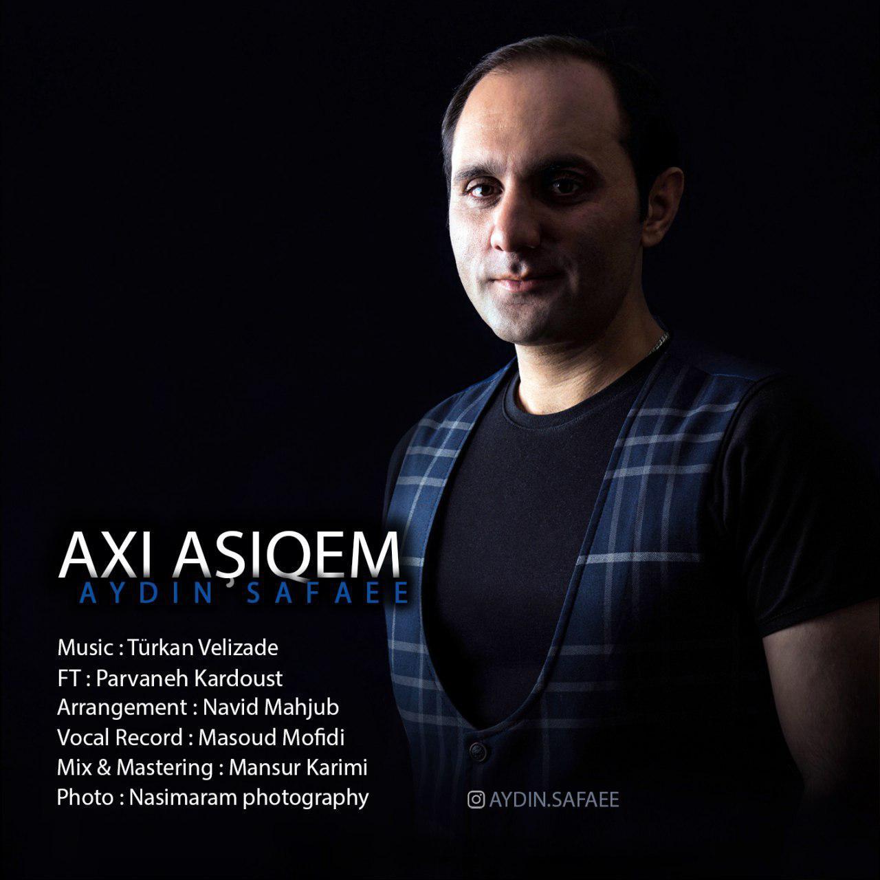 http://birtunes.ir/wp-content/uploads/2018/11/Aydin-Safaee-Axi-Ashiqem.jpg