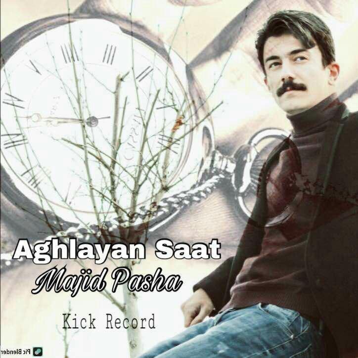 Majid Pasha - Aghlayan Saat