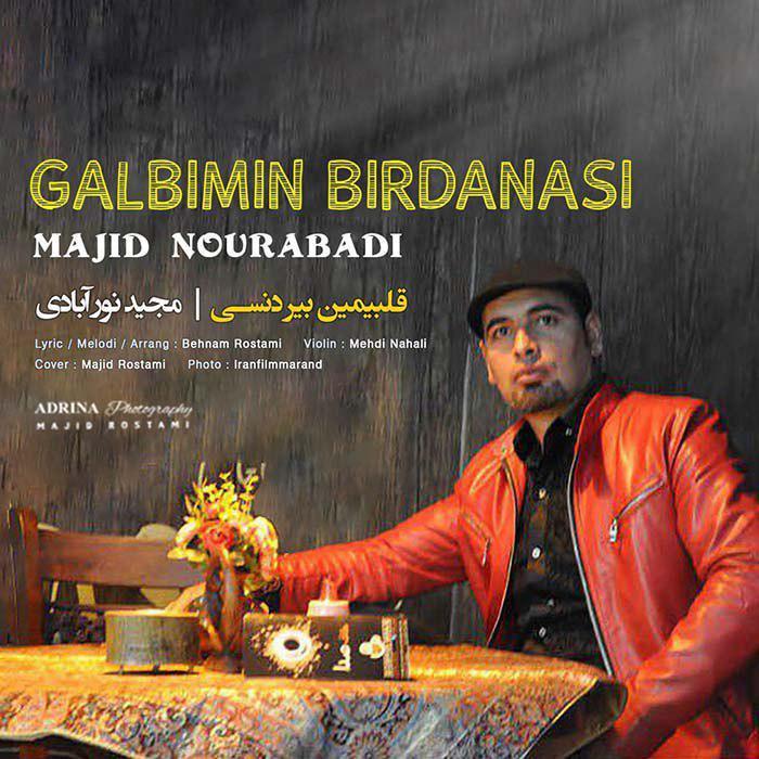 Majid Nourabadi - Ghalbimin Birdanasi